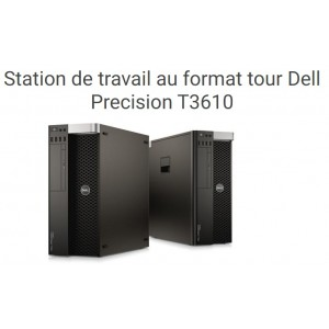 Station dell precision T3610 Xeon E5 V2